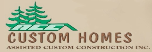 ACC Custom Homes - Assisted Custom Construction
